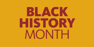 Goldenrod rectangle with maroon text in the center that reads: Black History Month